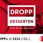 Dropp desserten!